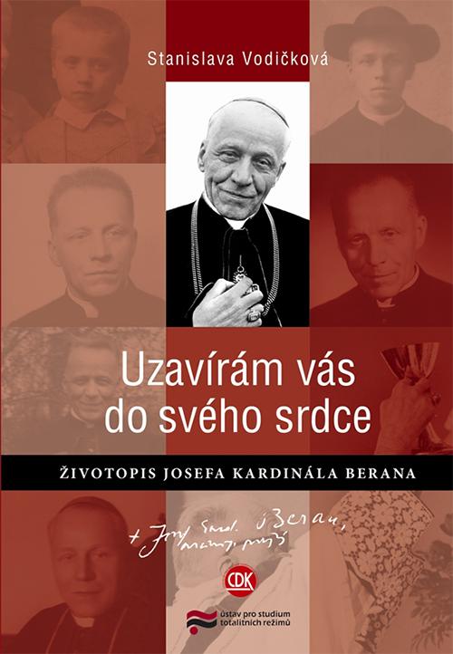 Josef kardinál Beran - 33. arcibiskup pražský a primas český